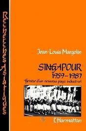 Singapour (1959-1987) ; genèse d'un nouveau pays industriel - Couverture - Format classique