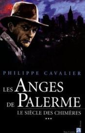 Le Siecle Des Chimeres T.3 ; Les Anges De Palerme - Couverture - Format classique