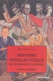Histoire Intellectuelle De L'Entre-Deux-Guerres ; Culture Et Politique - Intérieur - Format classique
