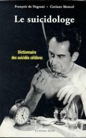Le Suicidologe - Dictionnaire Des Suicides Celebres - Couverture - Format classique