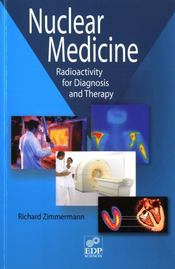 Vente livre :  Nuclear medicine ; radioactivity for diagnosis and therapy  - Richard Zimmermann