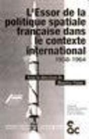 L'essor de la politique spatiale francaise dans le contexte international 1958-1964 - Intérieur - Format classique