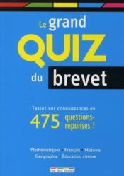 Vente livre :  Le grand quiz du brevet  - Collectif