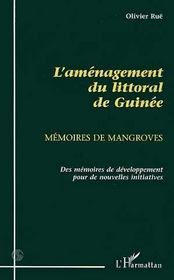 L'aménagement du littoral de guinée ; mémoires de mangroves - Intérieur - Format classique