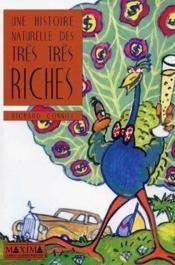 L'histoire naturelle des tres, tres riches - Couverture - Format classique