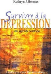Survivre à la dépression ; une approche catholique - Couverture - Format classique