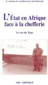 L'Etat en Afrique face à la chefferie ; le cas du Togo - Couverture - Format classique