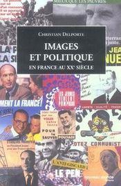 Images et politique en france au XX siècle - Intérieur - Format classique