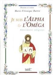 Je suis l'alpha et l'omega ; abécédaire religieux - Couverture - Format classique