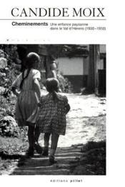 Cheminements ; une enfance paysanne dans le Val d'Hérens (1930-1950) - Couverture - Format classique