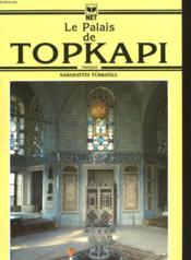 LE PALAIS DE TOPKAPI. 15e EDITION. - Couverture - Format classique