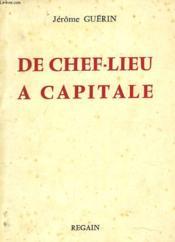 De Chef-Lieu A Capitale - Couverture - Format classique