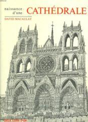 Naissance D'Une Cathedrale - Couverture - Format classique