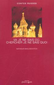 Contes russes ; va je ne sais ou chercher je ne sais quoi - Intérieur - Format classique