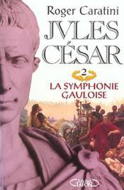 Jules Cesar T02 La Symphonie Gauloise - Intérieur - Format classique