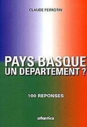 Pays Basque, Un Departement ? 100 Reponses - Couverture - Format classique