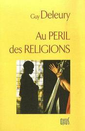Au Peril Des Religions - Intérieur - Format classique