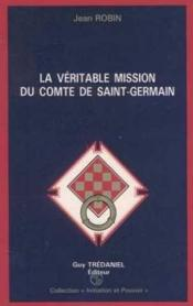 La veritable mission du comte de saint-germain - Couverture - Format classique