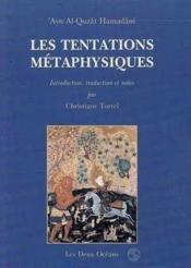 Tentations Metaphysiques Ayn Al-Quzat Hamadani (Les) - Couverture - Format classique