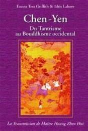 Chen-Yen ; du tantrisme au bouddhisme occidental (2e édition) - Couverture - Format classique