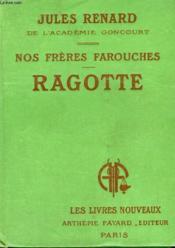 Nos Freres Farouches. Ragotte. Collection Les Livres Nouveaux. - Couverture - Format classique