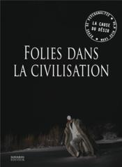 Vente  LA CAUSE DU DESIR N.98 ; folies dans la civilisation  - Collectif - La Cause Du Desir
