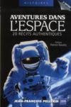 Aventures dans l'espace ; 20 récits authentiques (2e édition)