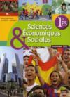 Sciences économiques & sociales ; 1ère ; livre de l'élève (édition 2011)