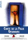 DVD & Blu-ray - Conte De La Folie Ordinaire