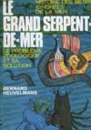 Le Grand Serpent De Mer - Le Probleme Zoologique Et Sa Solution