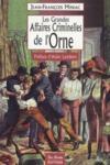 Les grandes affaires criminelles de l'Orne