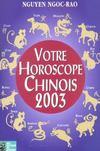 Votre Horsocope Chinois ; Edition 2003
