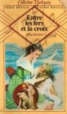 Entre les fers et la croix: Collection: Harlequin série royale n° 12