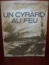 Livres - Un cyrard au feu. Préface du général Weygand.