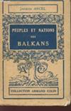 Peuples Et Nations Des Balkans - Geographie Politique - Collection Armand Colin - N°74 - Seconde Edition.