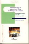 Guerres civiles et coups d'état en afrique de l'ouest ; comprendre les causes et identifier les solutions possibles