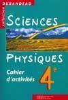 Sciences physiques - 4e - cahier d'activites - edition 2000