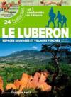 Le Luberon, espace sauvages et villages perchés ; 24 balades et une randonée en 2 étapes