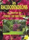 Les rhododendrons et plantes de terre de bruyere