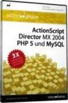 Livres - ActionScript Director MX 2004 PHP 5 und MySQL. DVD-ROM fr Windows 98/2000/XP/Mac OS X 10.1