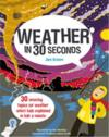 Weather In 30 Seconds (Ivy Kids) /Anglais