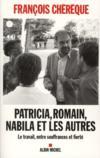 Patricia, Romain, Nabila et les autres ; le travail, entre souffrances et fierté
