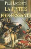 La Justice Des Bien-Pensants 1799-1871
