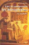 Lire Et Comprendre Les Hieroglyphes. La Methode