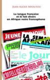 La langue française et le fait divers en Afrique noire francophone
