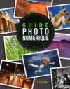 Guide de la photo numérique ; objectif photos réussies