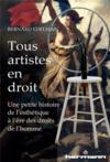 Tous artistes en droit ; une petite histoire de l'esthétique à l'ère des droits de l'homme