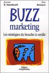 Buzz marketing ; les stratégies du bouche-à-oreille