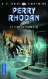 Perry Rhodan - cycle 15 ; la hanse cosmique T.7 ; le tube de Hamiller