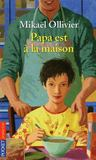 Livres - Papa est  la maison